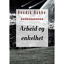 Arbeid og enkelhet (Norwegian Edition)