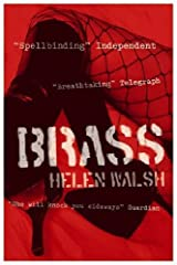 Brass by Helen Walsh (2005-05-05) Paperback
