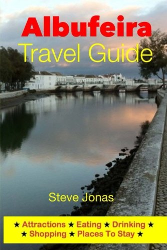 Albufeira Travel Guide - Attractions, Eating, Drinking, Shopping & Places To Stay