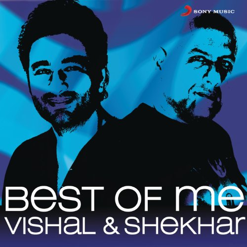 Best of Me Vishal Shekhar