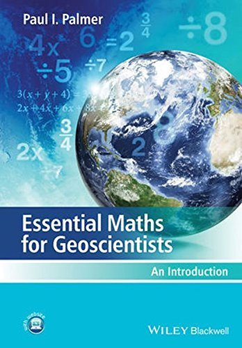 Essential Maths for Geoscientists: An Introduction by Paul I. Palmer (2014-05-05)