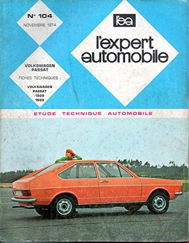 REVUE TECHNIQUE L'EXPERT AUTOMOBILE N° 104 VOLKSWAGEN PASSAT 1300 / 1500 par L'EXPERT AUTOMOBILE