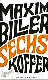 Sechs Koffer: Roman von Maxim Biller