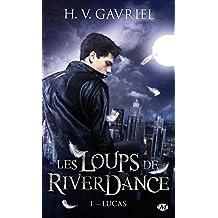 Les Loups de Riverdance, Tome 1: Lucas