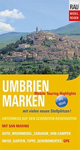 Umbrien & Marken mit San Marino: Mobile Touring Highlights (Mobil Reisen - Die schönsten Auto- & Wohnmobil-Touren)