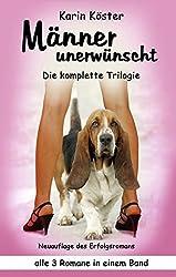 Männer unerwünscht - Die Trilogie: alle 3 Bände in einem - Liebeskomödie