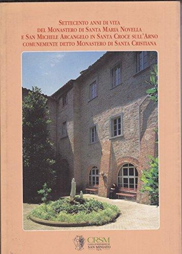 Settecento anni di vita del Monastero di Santa Maria Novella