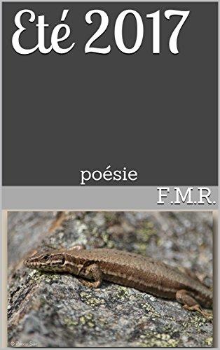 Eté 2017: poésie par F.M.R.