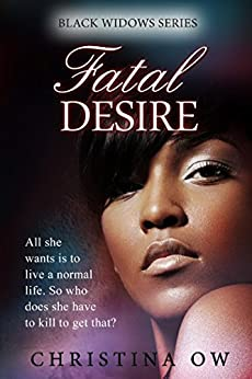 Fatal Desire (Black Widow Book 3) by [OW, Christina]