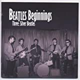 Beatles Beginnings Three: Silver Beatles