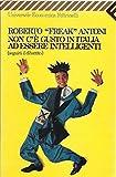 Non c'è gusto in Italia ad essere intelligenti (seguirà dibattito)