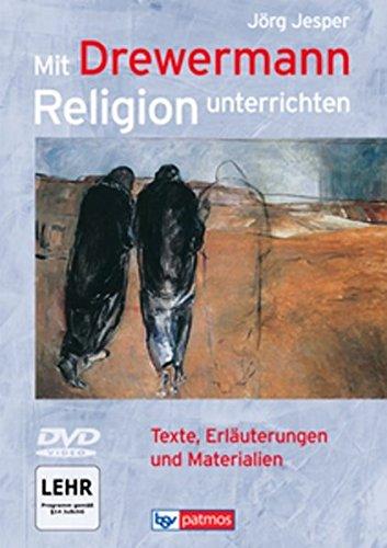 Mit Drewermann Religion unterrichten: Texte, Erläuterungen und Materialien