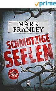Schmutzige Seelen - Ein Ruben-Hattinger-Thriller (Ruben Hattinger 1)