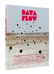 Data Flow: Visualising Information in Graphic Design by R. Klanten (2008-09-01)