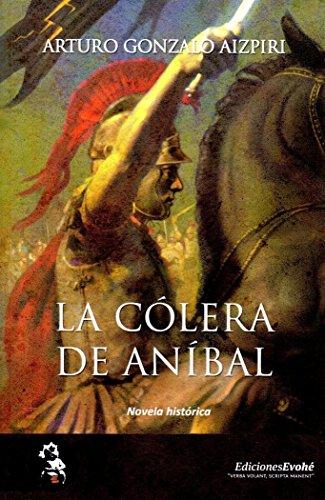 Cólera de Aníbal,La por Arturo Gonzalo Aizpiri