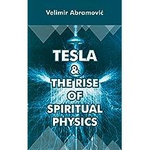 Tesla & The Rise Of Spiritual Physics (English Edition)