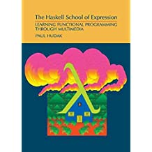 [(The Haskell School of Expression : Learning Functional Programming through Multimedia)] [By (author) Paul Hudak] published on (November, 2014)