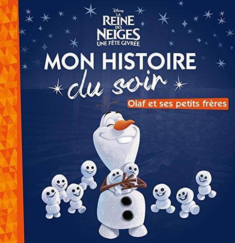 LA REINE DES NEIGES - Mon Histoire du Soir - Olaf et ses petits frères
