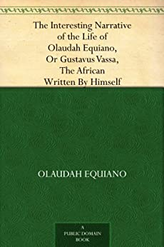 the interesting narrative of olaudah equiano essay The interesting narrative of the life of olaudah equiano, or gustavus vassa, the african, first published in 1789 in london, is the autobiography of olaudah equiano.