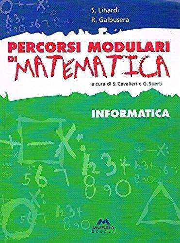 Percorsi modulari di matematica. Informatica. Per la Scuola media
