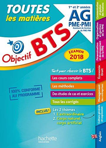 Objectif BTS Le tout en un BTS AG PME-PMI Examen 2018 par Collectif
