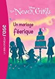 The Never Girls 05 - Un mariage féerique