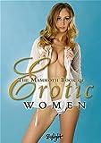 The Mammoth Book of Erotic Women: Mit Beiträgen von 80 Fotografen