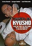 I segreti del kyusho. L'uso dei punti di pressione nelle arti marziali e nell'autodifesa
