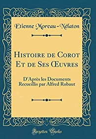 Histoire de Corot et de ses oeuvres par Étienne Moreau-Nélaton