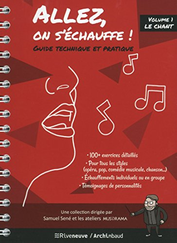 Allez, on s'échauffe ! Guide technique et pratique - volume 1 Le chant (01) par Samuel Sene