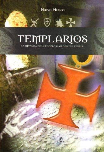 Templarios: La Historia de la Poderosa Orden del Temple (Nuevo Milenio)
