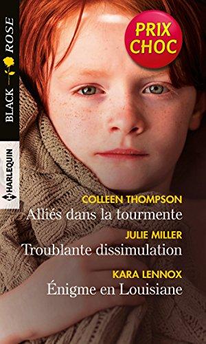 Alliés dans la tourmente - Troublante dissimulation - Énigme en Louisiane (Black Rose) par Colleen Thompson