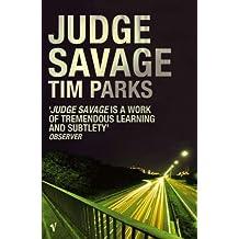 Judge Savage by Tim Parks (2004-06-03)