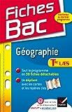 Fiches Bac Géographie Tle L, ES: Fiches de cours - Terminale L, ES