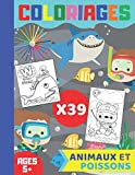 COLORIAGES Animaux et Poissons: 39 coloriages pour enfants sur le thème des poissons et de la mer, dès 5 ans