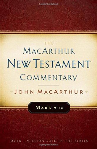 Mark 9-16 MacArthur New Testament Commentary (The Macarthur New Testament Commentary)