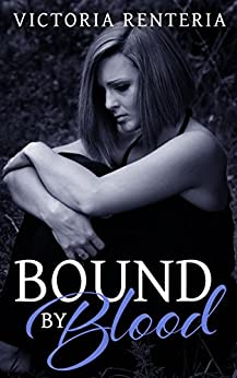 Bound By Blood (The Betrayed Series Book 2) by [Renteria, Victoria]