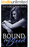 Bound By Blood: (The Betrayed Series Book 2)