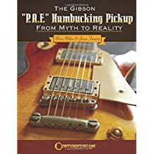 "The Gibson ""p.A.F."" Humbucking Pickup: From Myth to Reality"