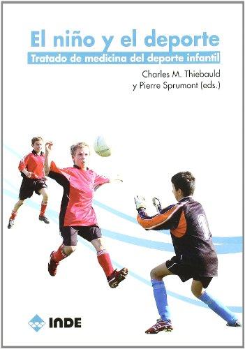 El niño y el deporte: Tratado de medicina del deporte infantil (Medicina deportiva)