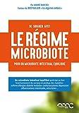 Le régime microbiote - Pour un microbiote intestinal équilibré