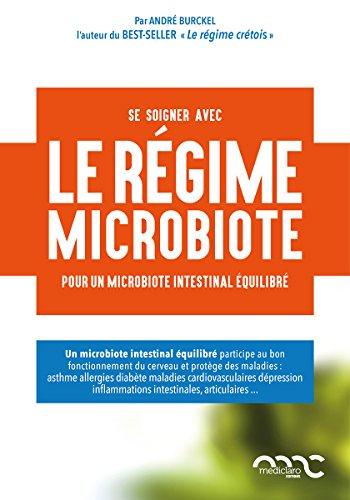 Le régime microbiote : Pour un microbiote intestinal équilibré par