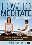 Image de How to Meditate in Just 2 Minutes: Easy Meditation for Beginners and Experts Alike. (Practical Stress Relief Techniques for Relaxation, Mindfulness &