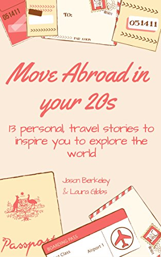 free kindle book Move abroad in your 20s: 13 personal travel stories to inspire you to explore the world