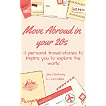 Move abroad in your 20s: 13 personal travel stories to inspire you to explore the world (English Edition)