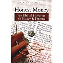 Honest Money: The Biblical Blueprint for Money and Banking (LvMI) (English Edition)