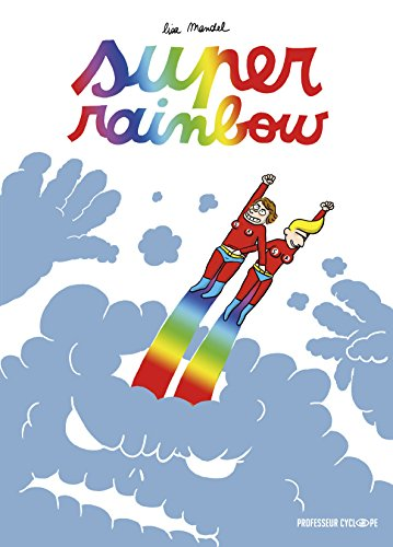 Super rainbow par Lisa Mandel
