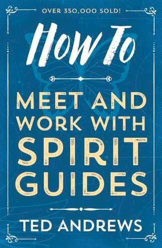 How To Meet and Work with Spirit Guides (How to (Llewellyn)) por Ted Andrews