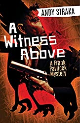 A Witness Above: A Frank Pavlicek Mystery (English Edition)