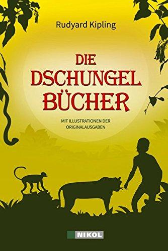 Die Dschungelbücher (Das Dschungelbuch + Das neue Dschungelbuch): mit Illustrationen der Originalausgaben